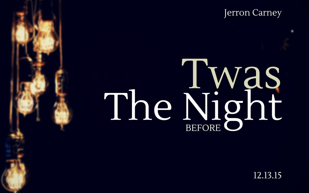 Twas the Night Before – Jerron Carney