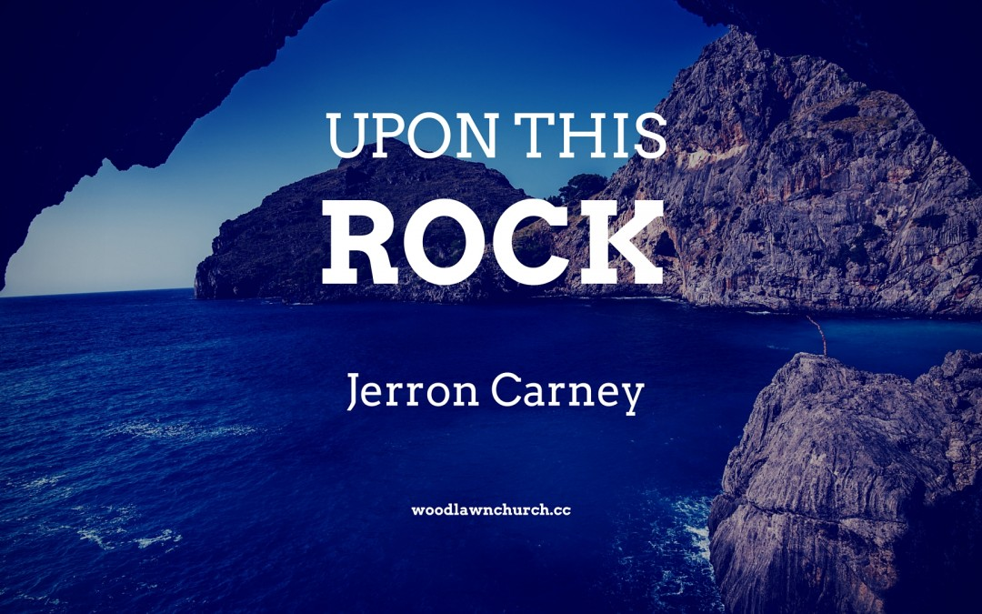 Upon this Rock – Jerron Carney